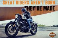 GREAT RIDERS AREN'T BORN, THEY'RE MADE.