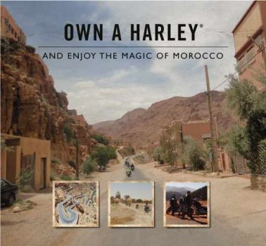 OWN A HARLEY® AND ENJOY THE VIEWS OF Morocco