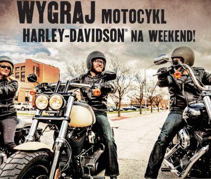 WYGRAJ WEEKEND Z MOTOCYKLEM HARLEY-DAVIDSON®