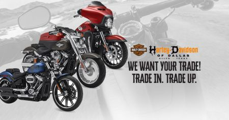 *Get 110% Retail Value When you trade up to a 2017 or 2018 H-D®  Motorcycle!