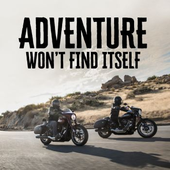 ADVENTURE WON'T FIND ITSELF.