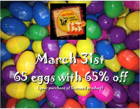 65 Eggs With 65% off Event @ Mathews H-D