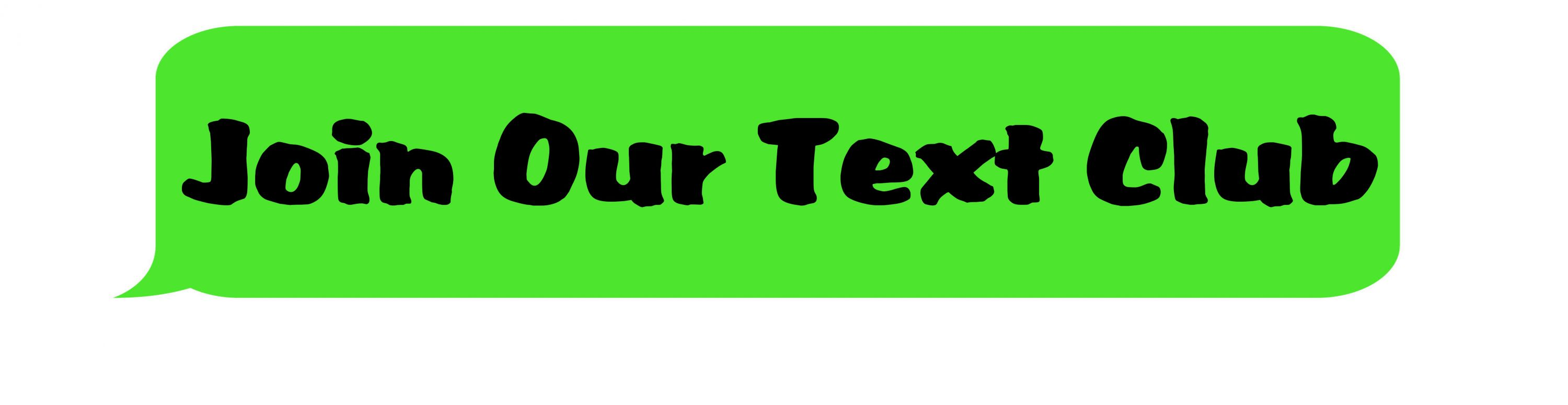 Join Our Text Club