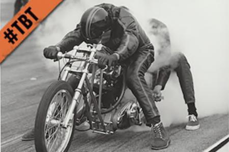 TBT: HARLEY-DAVIDSON HISTORY, DRAG RACING