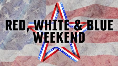 Red, White & Blue Weekend