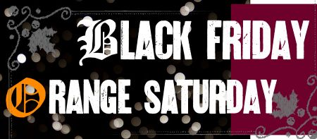 Black Friday- Orange Weekend!