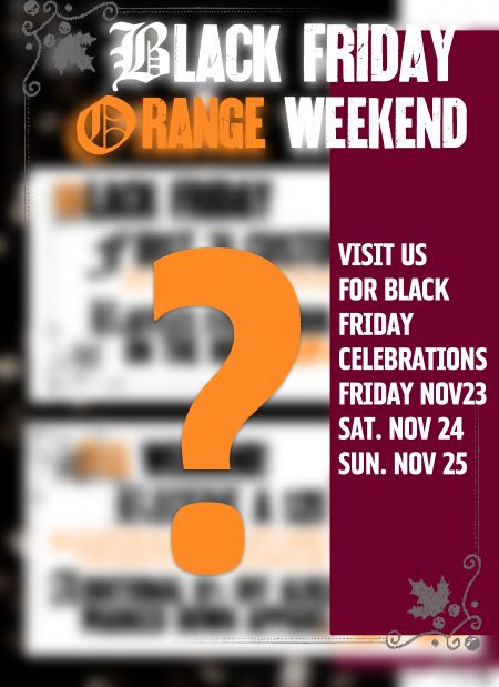 Black Friday, Orange Weekend!