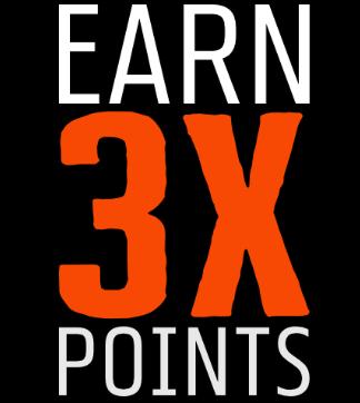 EARN 3X POINTS