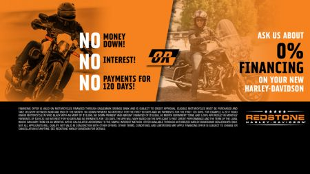 No Money Down. No Interest. No Payments for 120 Days OR Ask Us About 0% Financing On Your NEW Harley-Davidson