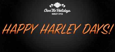 HAPPY HARLEY DAYS!