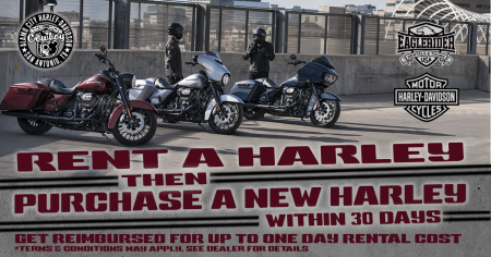 Rent a Harley, Then Purchase a New Harley & Get Reimbursed for up to One Day Rental Fee!