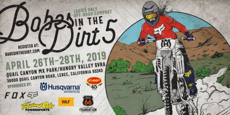 BABES IN THE DIRT 5: April 26-28th 2019 | Quail Canyon MX Park, Lebec CA