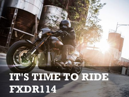 IT'S TIME TO RIDE FXDR 114