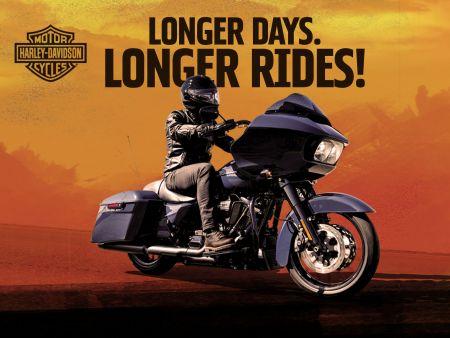 LONGER DAYS. LONGER RIDES!
