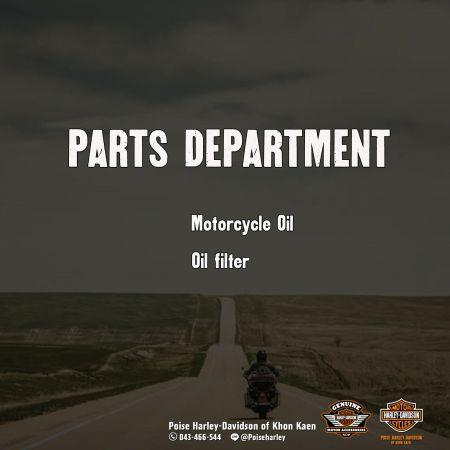 มั่นใจในทุกการขับขี่ เลือกสิ่งดีๆให้กับรถของคุณ  PARTS DEPARTMENT  Motorcycle Oil & Oil filter
