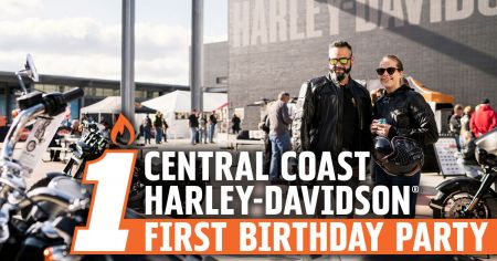 Central Coast Harley-Davidson® 1st Birthday Celebrations