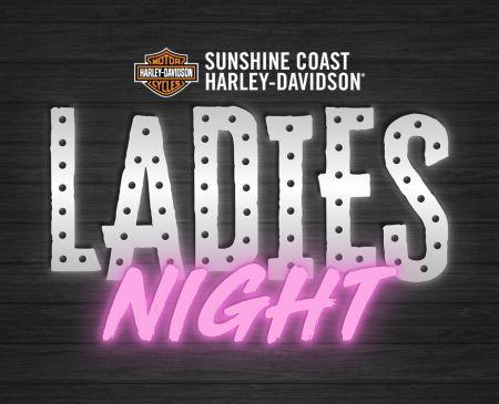 Ladies Night! Presented by Sunshine Coast Harley-Davidson®